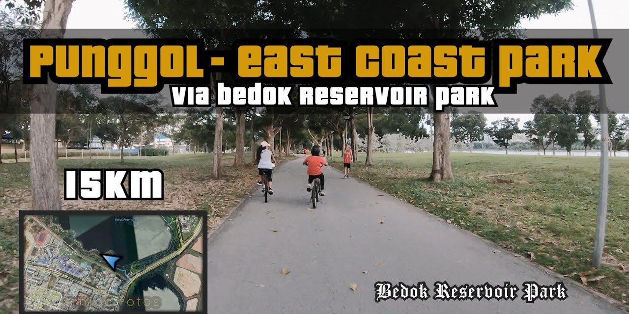 15KM Punggol to East Coast Park via Bedok Reservoir Park