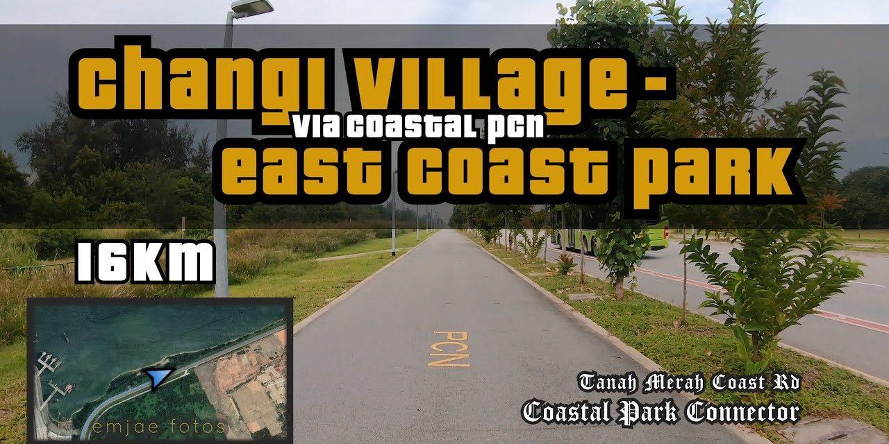 16KM Changi Village to East Coast Park via TMCR Coastal PCN